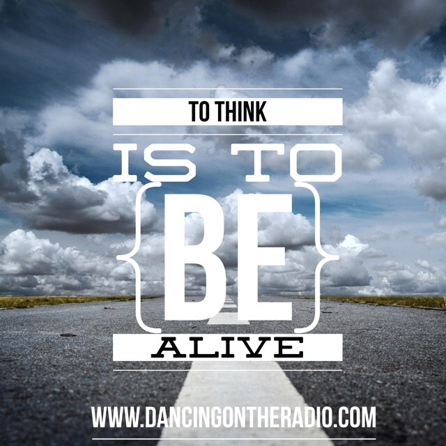 to think is to be alive quote about thinking and dreaming an living with your head in the clouds megg.me