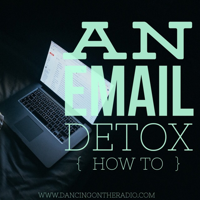 email, clean up, detox, www.dancingintheradio.com