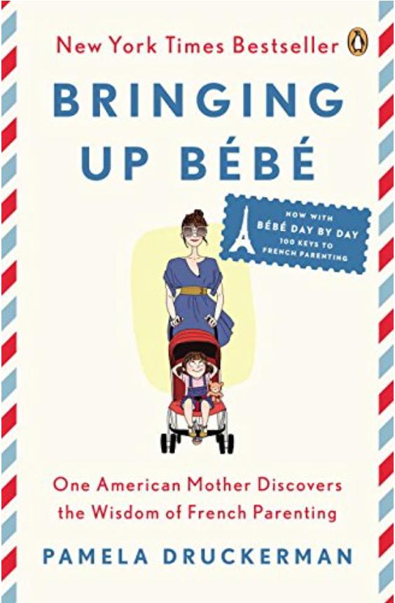 Bringing up bebe - Pamela Druckerman