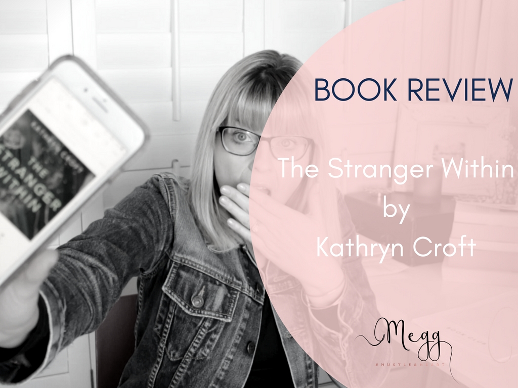 The Stranger Within by Kathryn Croft